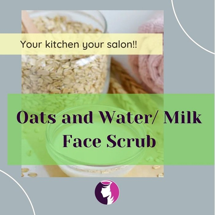 Oats and Water/ Milk Face Scrub